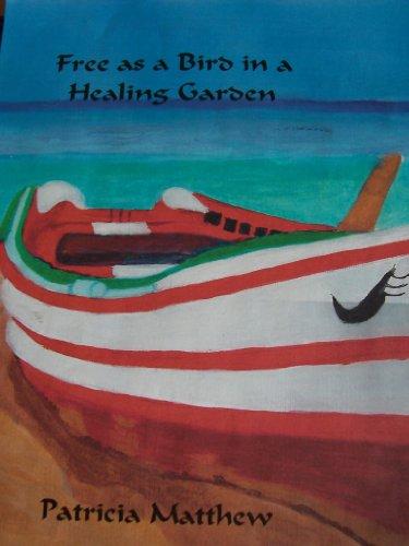 Free as a Bird in a Healing Garden