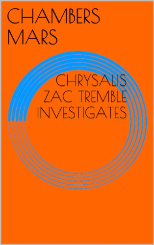 Chrysalis - Zac Tremble Investigates (The Zac Tremble Case Files)