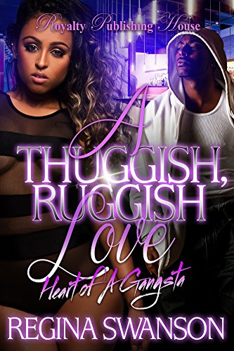A Thuggish, Ruggish Love: Heart of a Gangsta