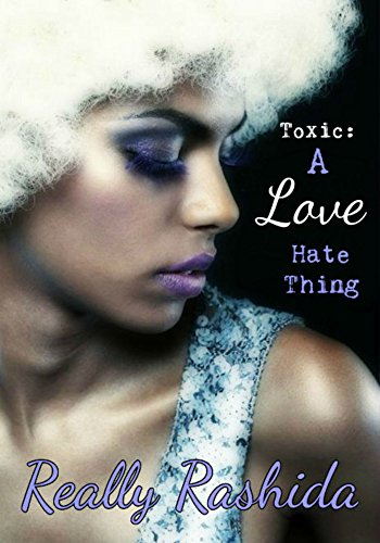 Toxic: A Love Hate Thing