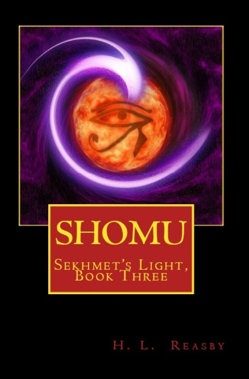 Shomu: Sekhmet's Light, Book Three