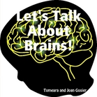 Let's Talk About Brains