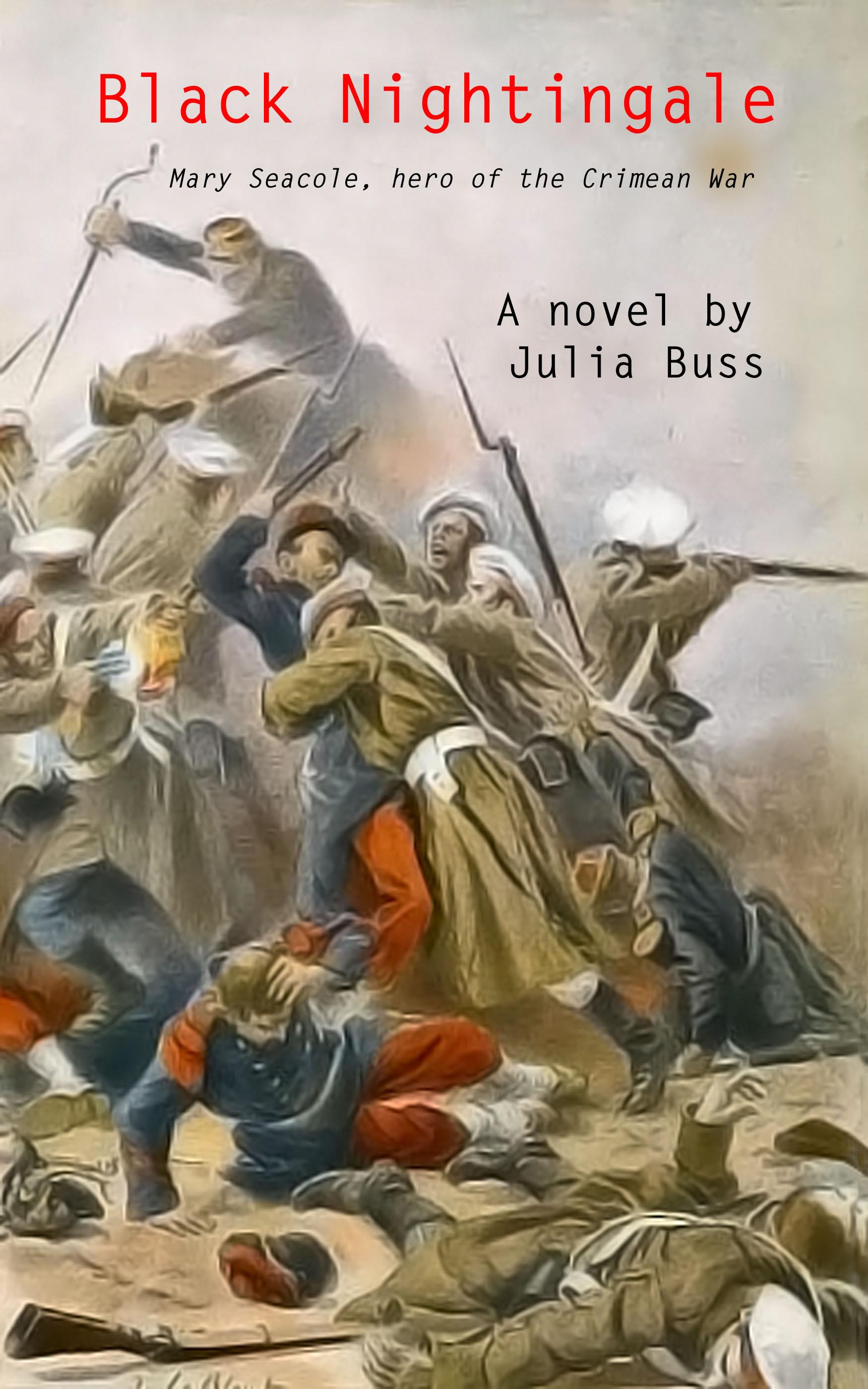 Black Nightingale: Mary Seacole, hero of the Crimean War