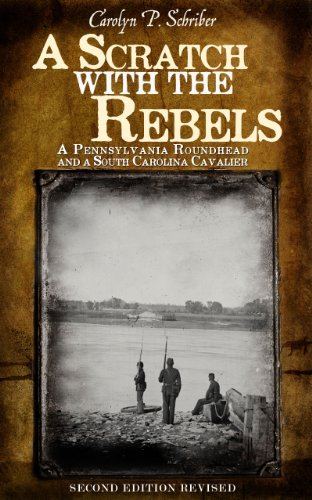 A Scratch with the Rebels: A Pennsylvania Roundhead and a South Carolina Cavalier (The Civil War in South Carolina's Low Country)