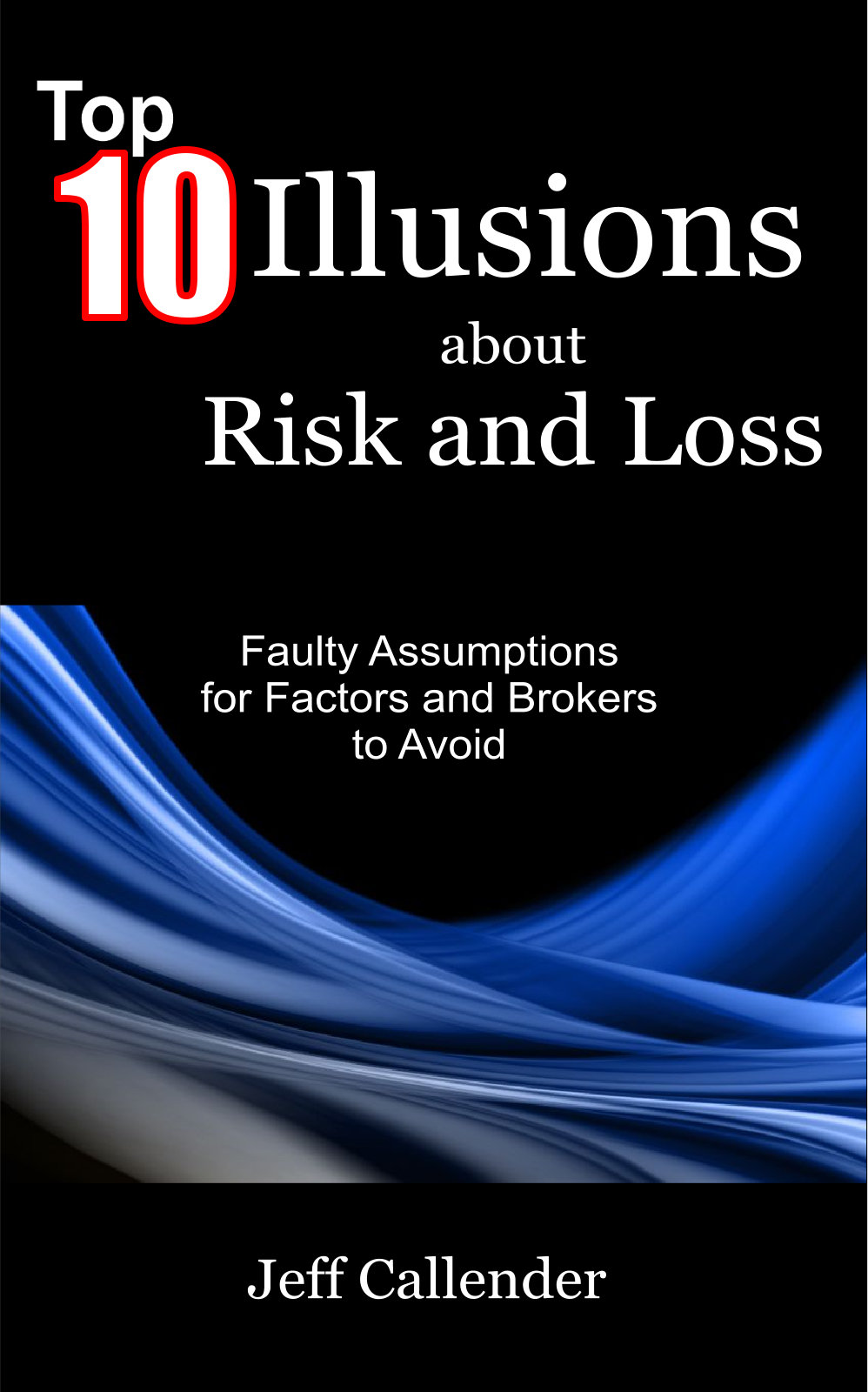 Top 10 Illusions about Risk and Loss