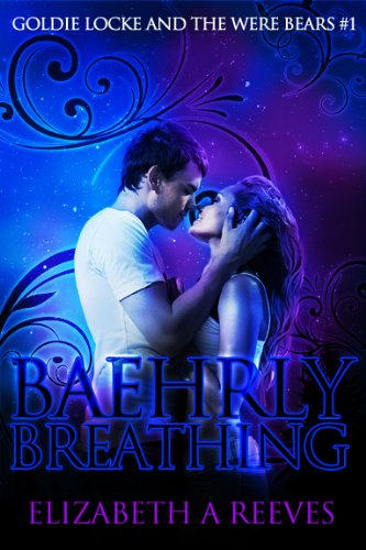 Baehrly Breathing (Goldie Locke and the Were Bears #1)