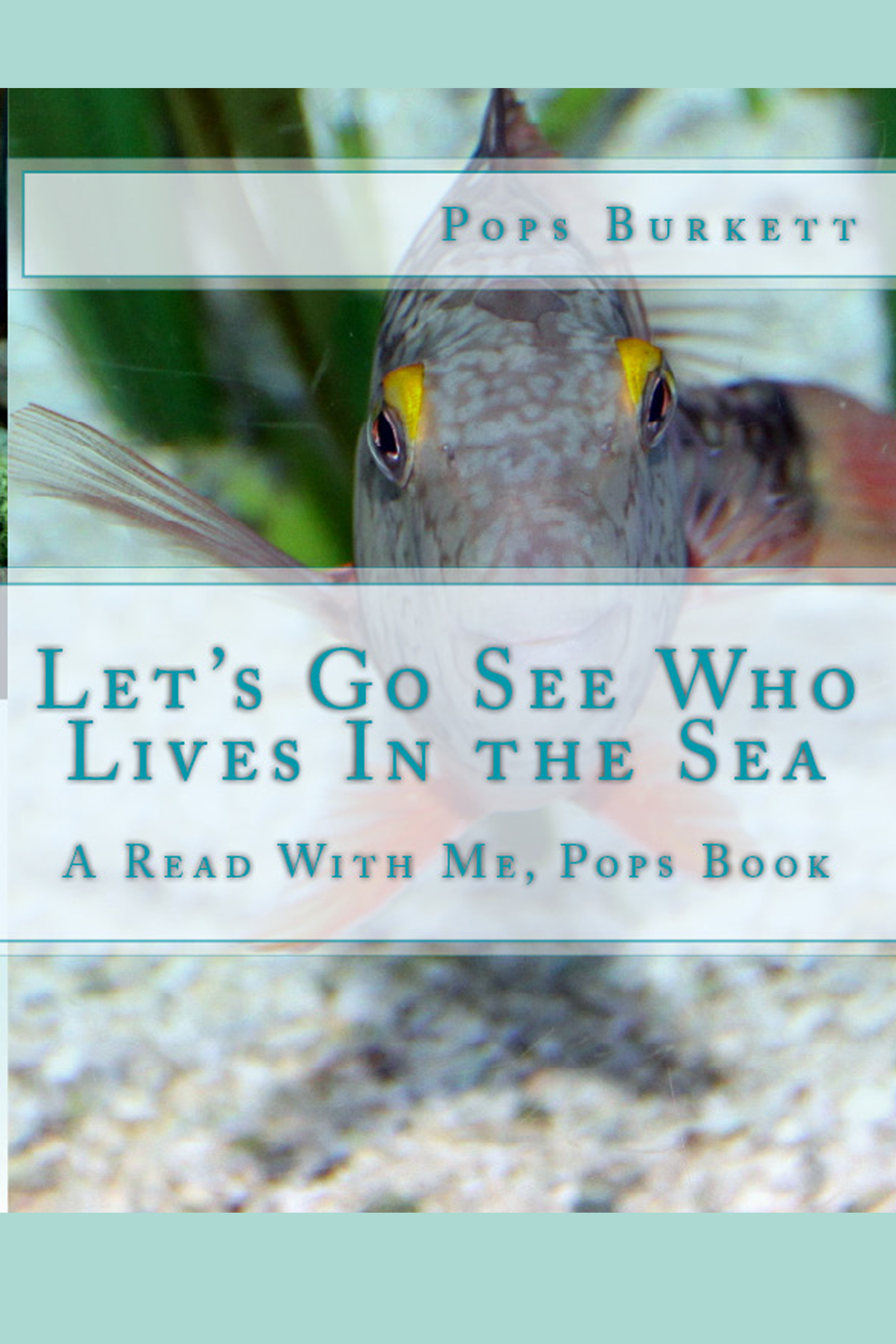 Let's Go See Who Lives In the Sea!