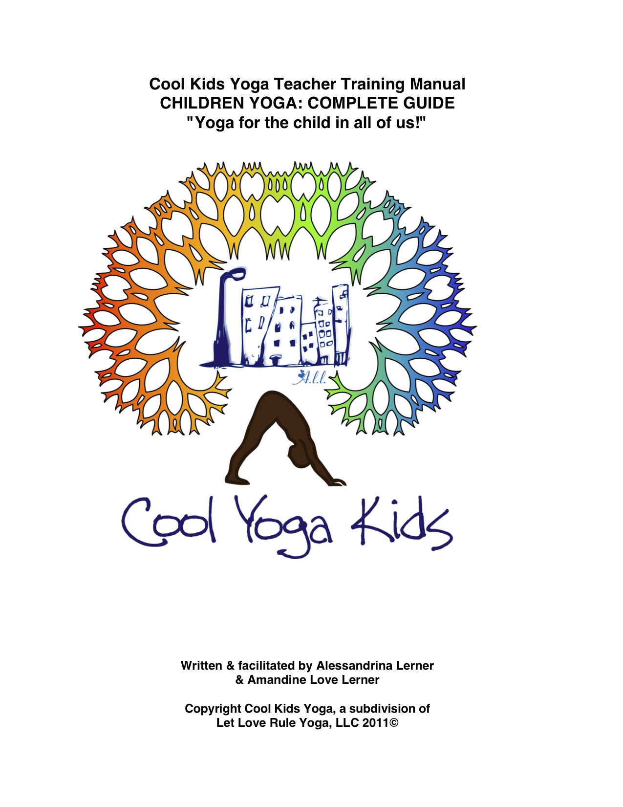 Children Yoga: Complete Guide - The Most Complete Methodology to Teaching Yoga to Children of All Ages