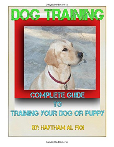 Dog Training: : Complete Guide to Training Your Dog or Puppy