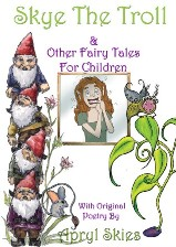 Skye the Troll & Other Fairy Tales For Children