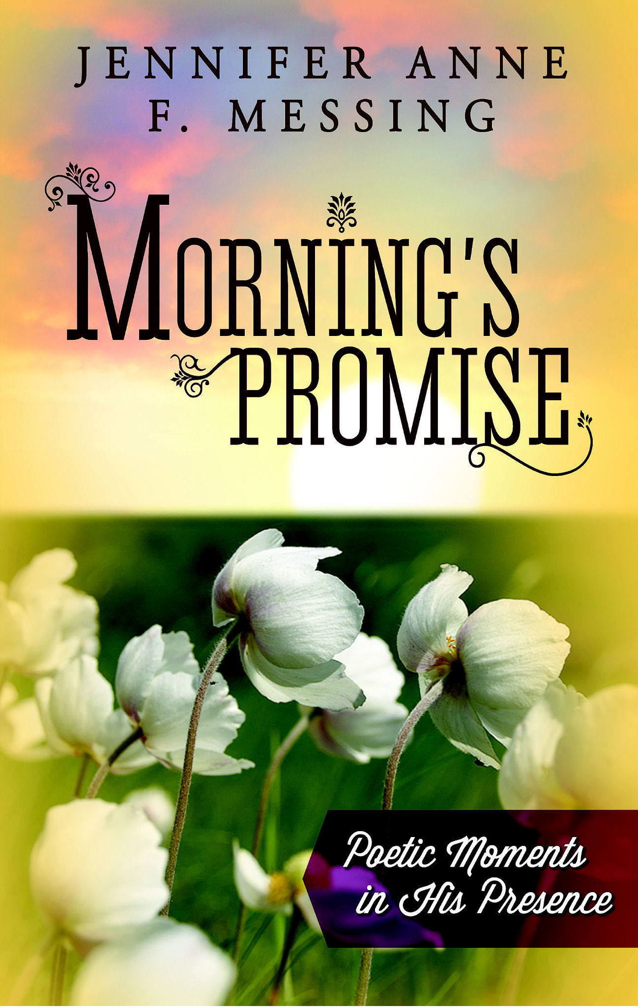 Morning's Promise: Poetic Moments in His Presence