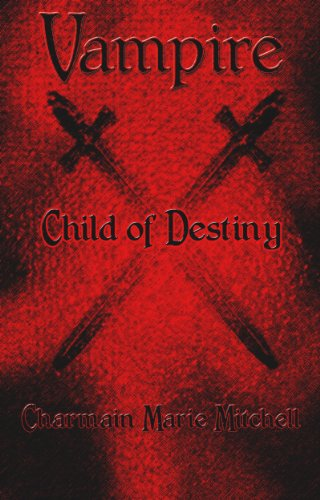 Vampire - Child of Destiny: Vampire Series