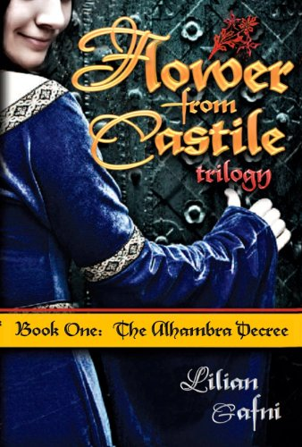 The Alhambra Decree: Flower from Castile Trilogy Book One
