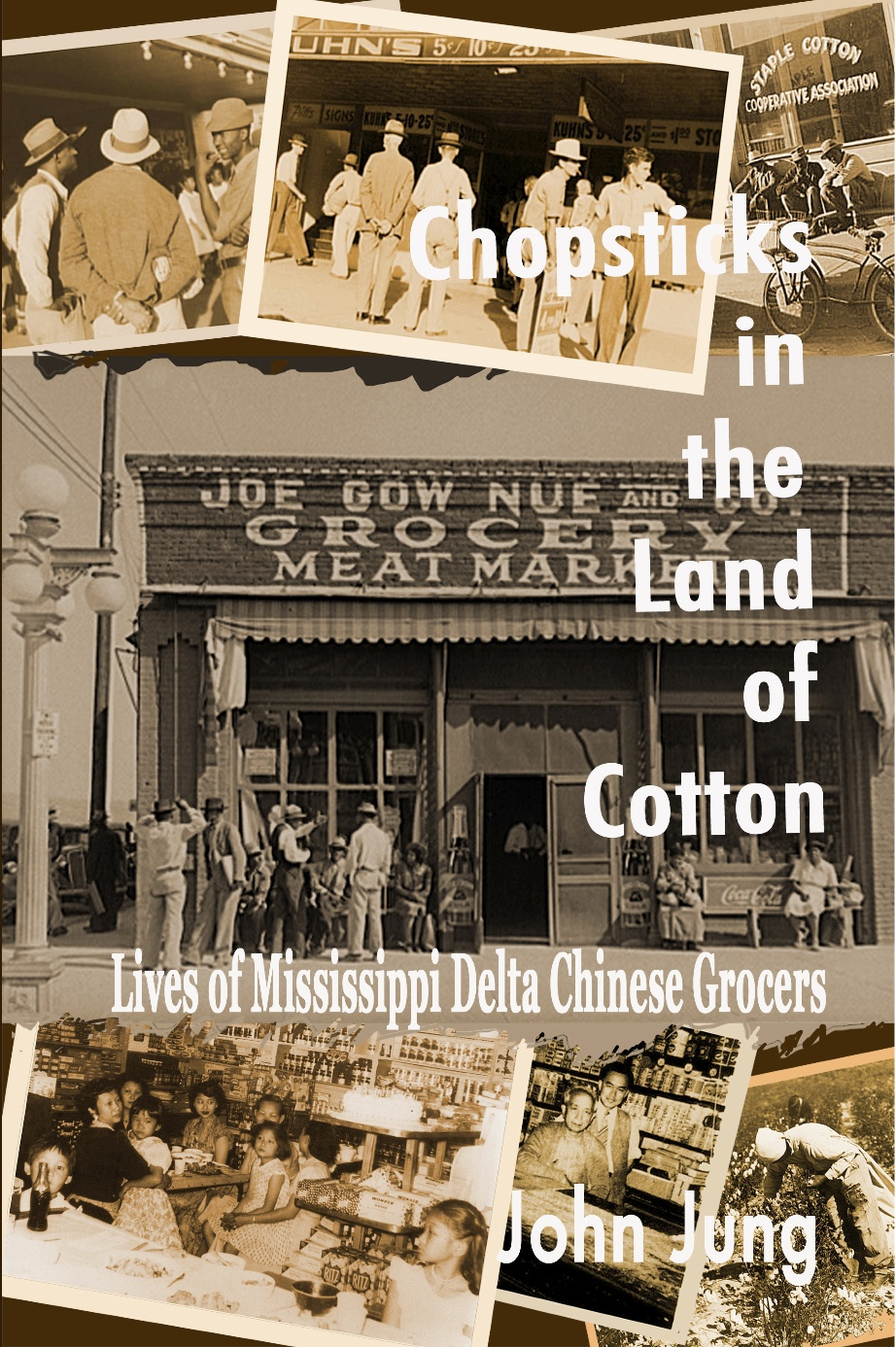 Chopsticks in the Land of Cotton: Lives of Mississipi Delta Chinese Grocers