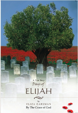 DAYS OF ELIJAH (REVISED): A TRUE STORY