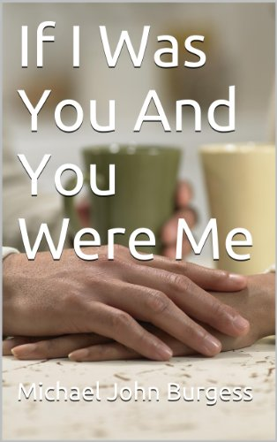 If I Was You And You Were Me