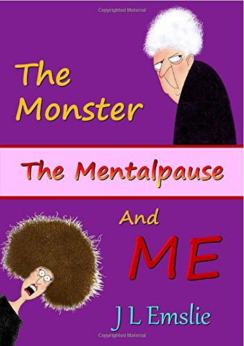 The Monster, The Mentalpause and ME