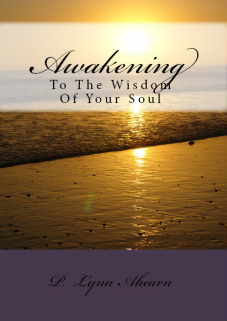 Awakening To The Wisdom Of Your Soul