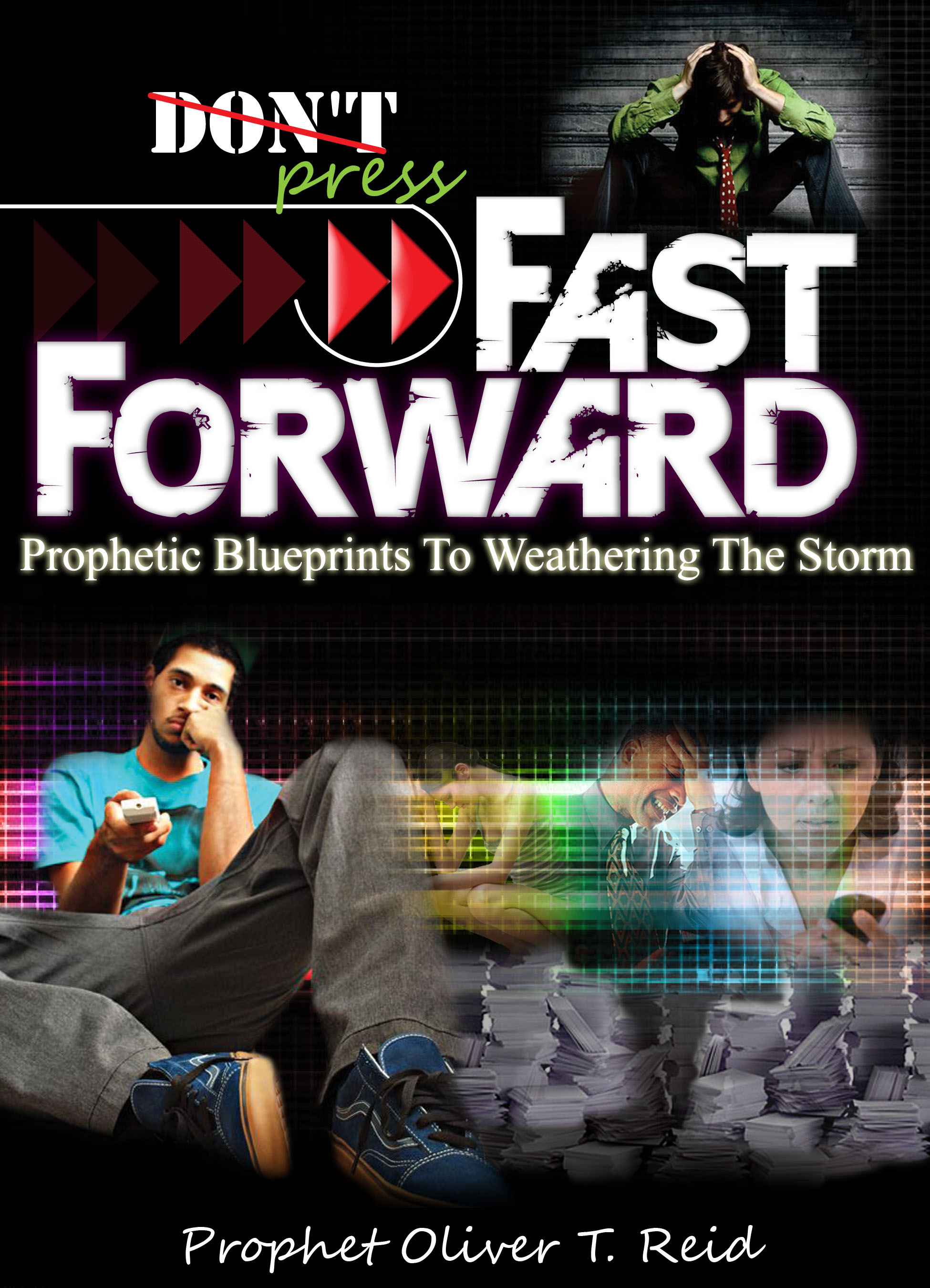 Don't Press Fast Forward: Prophetic Blueprints to Weathering the Storm