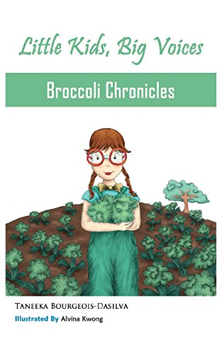 Broccoli Chronicles (Little Kids, Big Voices, Book 1)