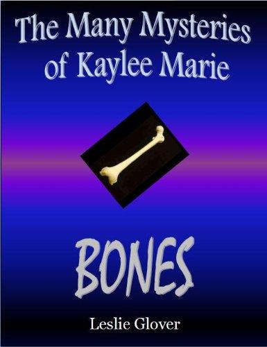 The Many Mysteries of Kaylee Marie: Bones