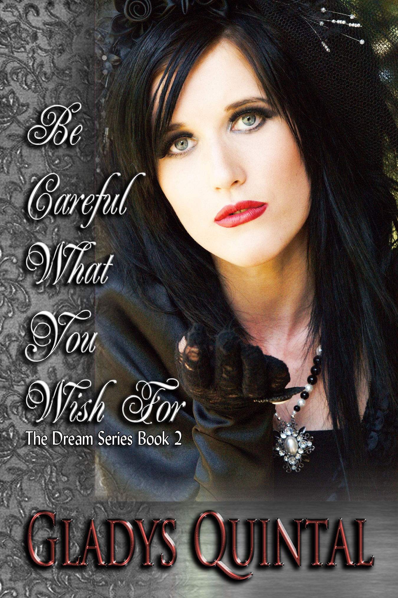 Be Careful What You Wish For (Book #2 in The Dream Series)