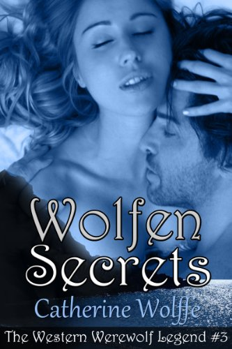 Wolfen Secrets (The Western Werewolf Legend #3)
