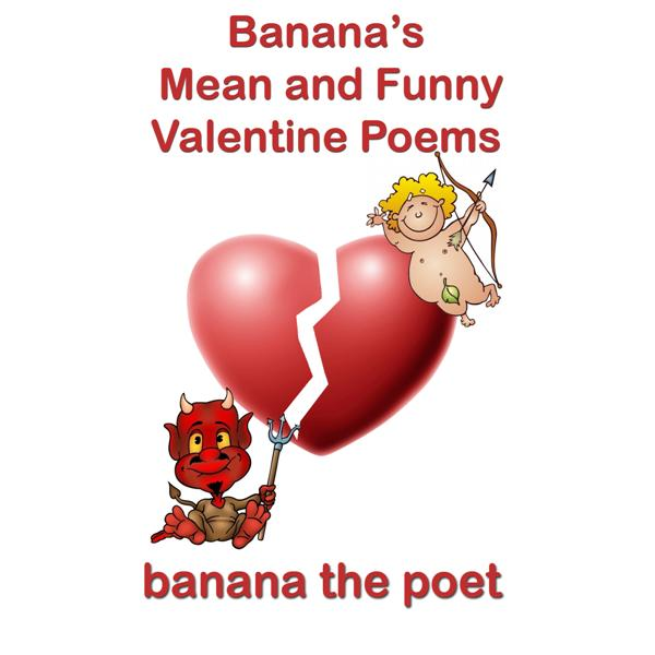 Banana's Mean & Funny Valentine Poems
