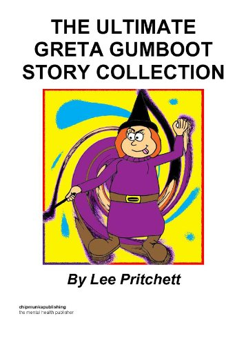 The Ultimate Greta Gumboot Story Collection