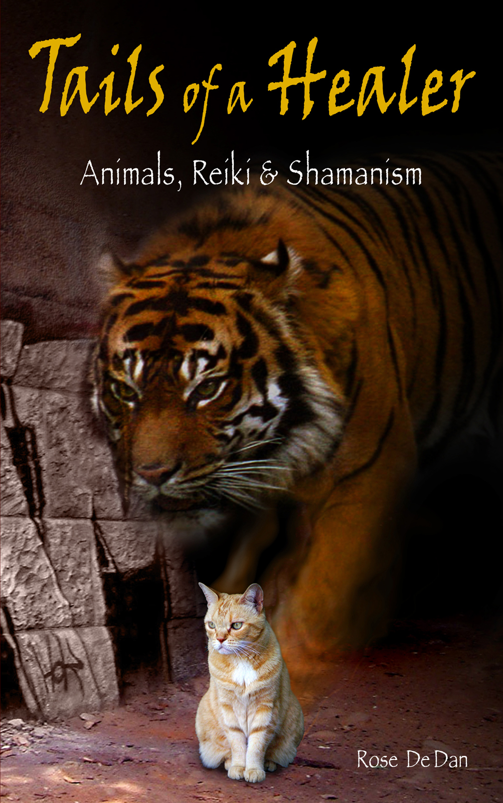 Tails of a Healer: Animals, Reiki and Shamanism978-1-4343-5501-0