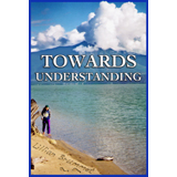 Towards Understanding - revised edition