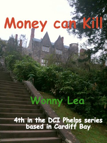 Money can Kill (DCI Martin Phelps Cardiff Bay Series Book 4)