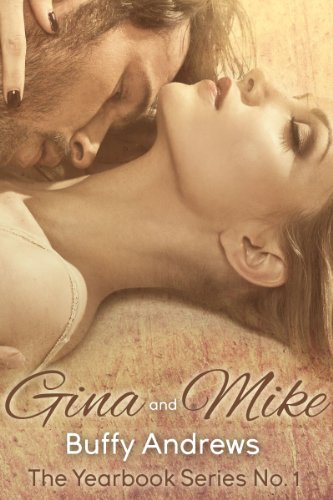 Gina & Mike (The Yearbook Series Book 1 1)