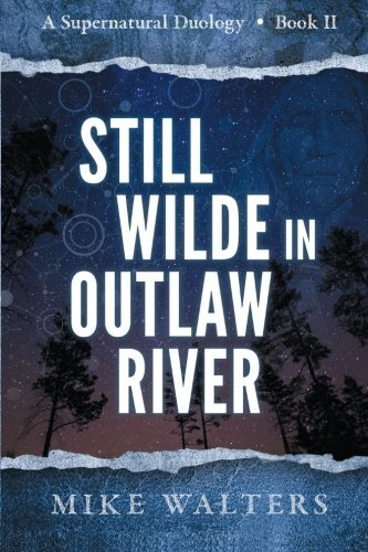Still Wilde in Outlaw River (The Outlaw River Wilde) (Volume 2)