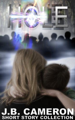 HOLE (J.B. Cameron short story collection)