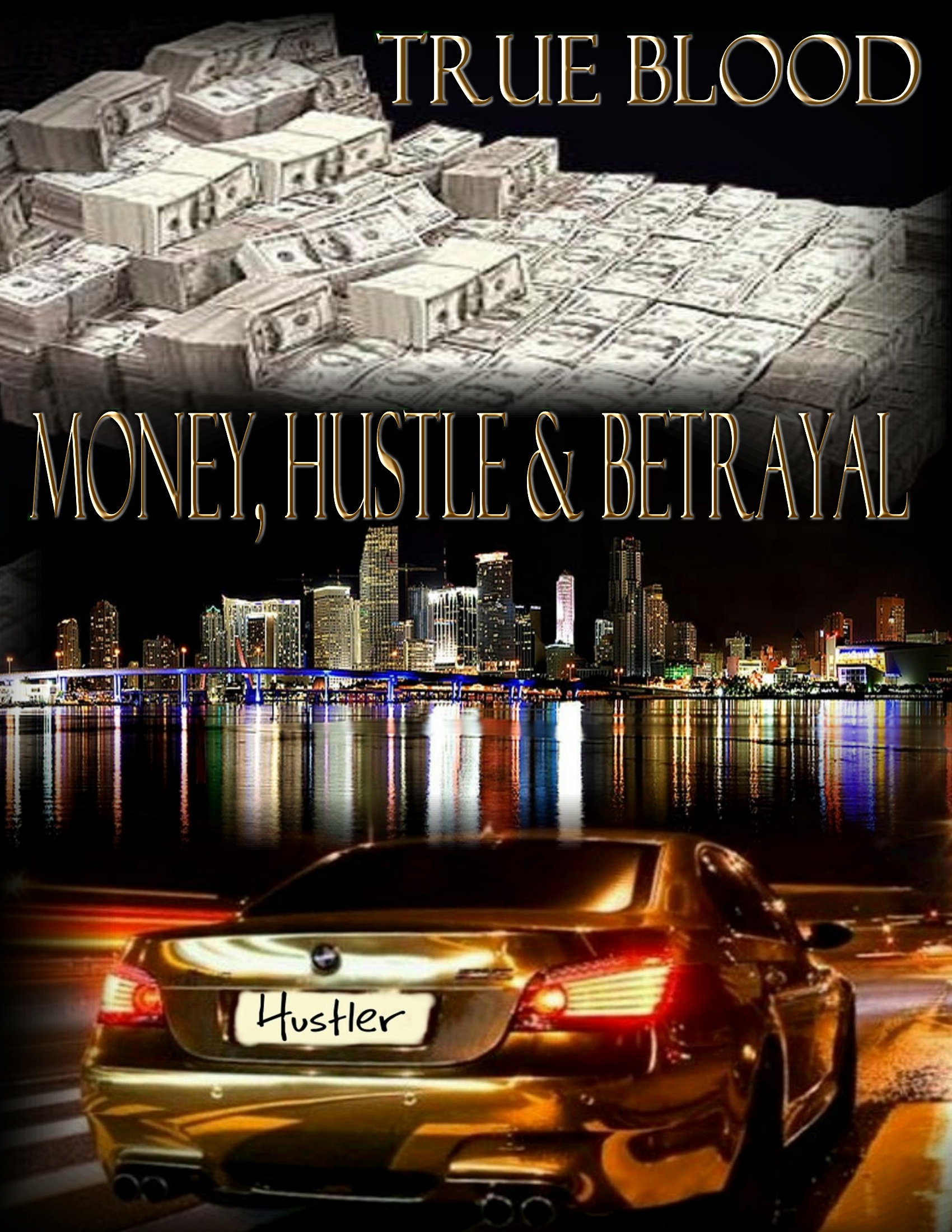 Money, Hustle, & Betrayal