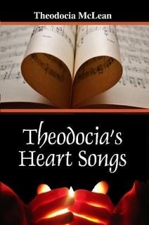 Theodocia's Heart Songs by Theodocia McLean