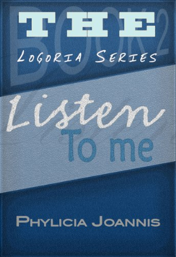 Listen To Me (The Logoria Series)