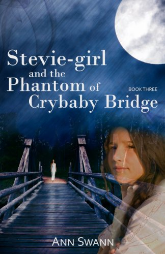 Stevie-girl and the Phantom of Crybaby Bridge (The Phantom Series)