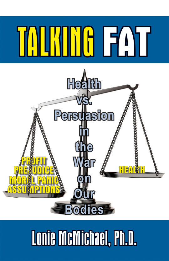 Talking Fat: Health vs. Persuasion in the War on Our Bodies