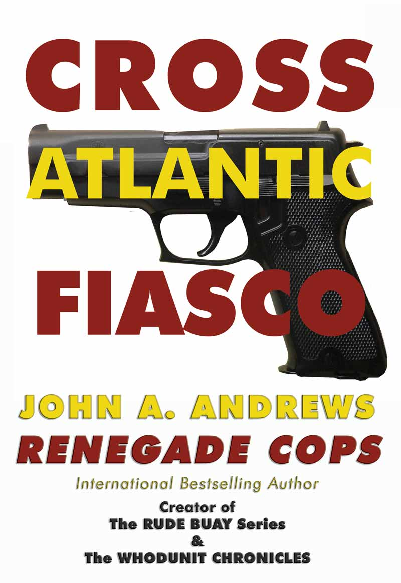 Renegade Cops - Cross Atlantic Fiasco