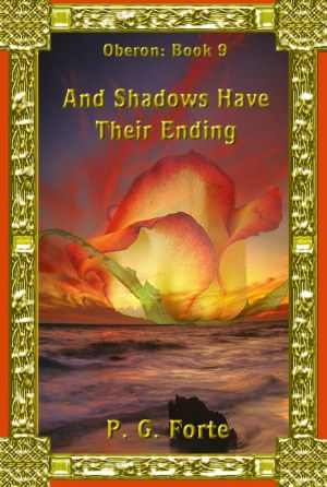 And Shadows Have Their Ending (Oberon #9)