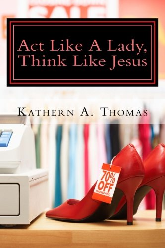 Act Like A Lady, Think Like Jesus