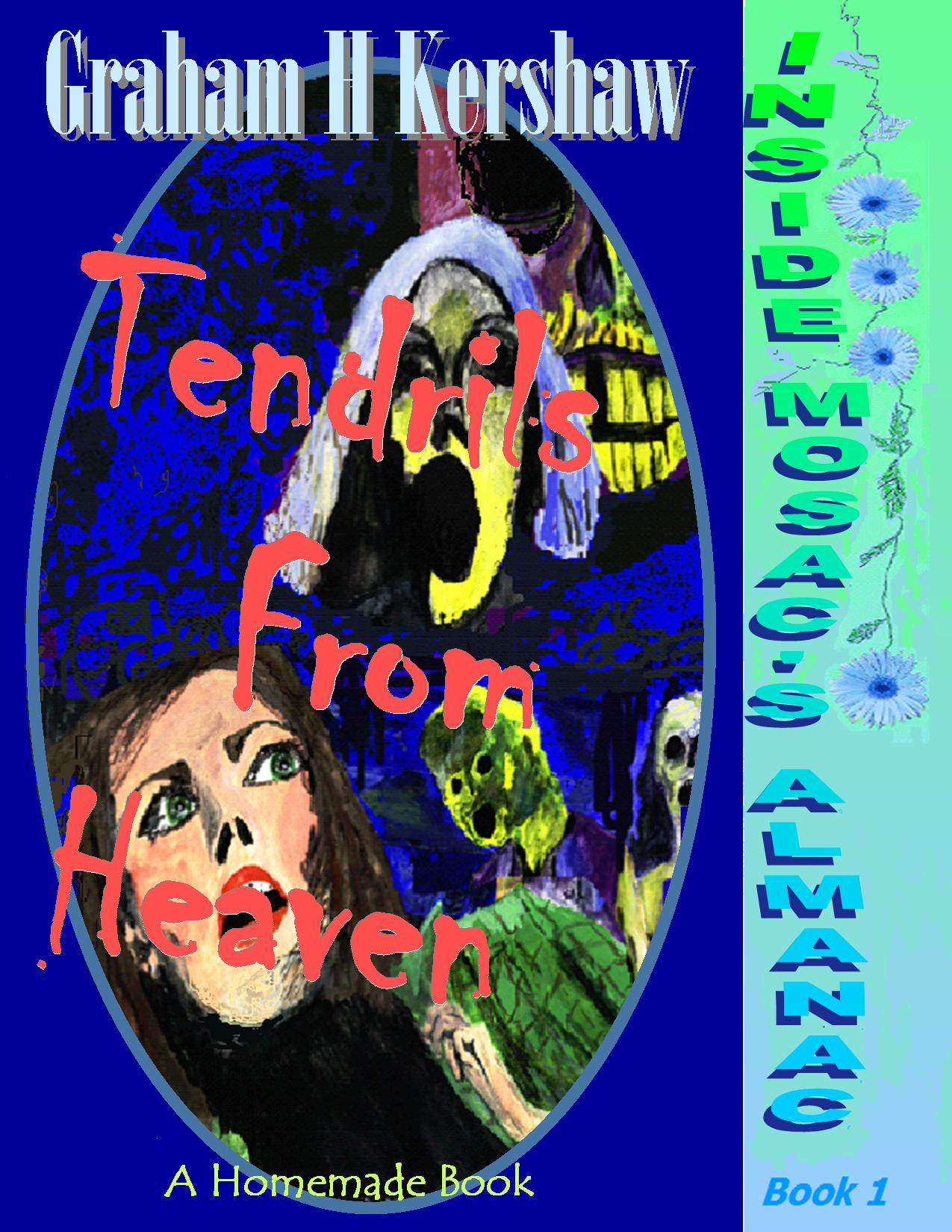 Tendrils from Heaven (Inside Mosac's Almanac Book 1)