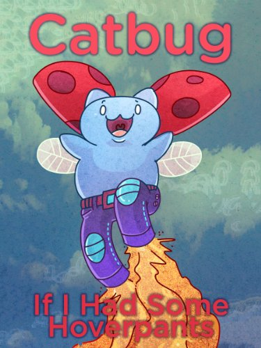 Catbug: If I Had Some Hoverpants (Catbug eBooks)