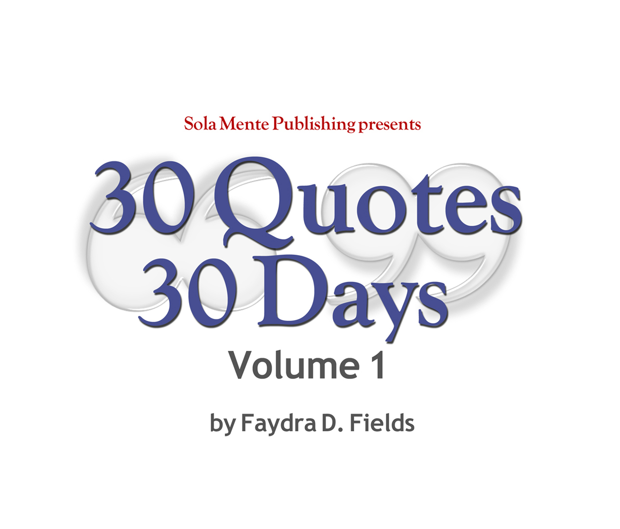 30 Quotes 30 Days, Volume 1