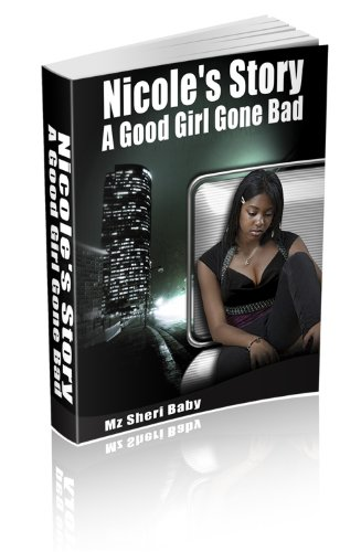 Nicole's Story: A Good Girl Gone Bad