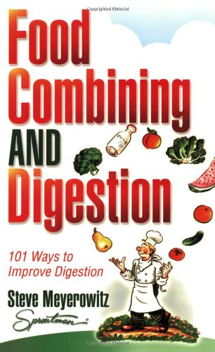 Food Combining & Digestion: 101 Ways to Improve Digestion