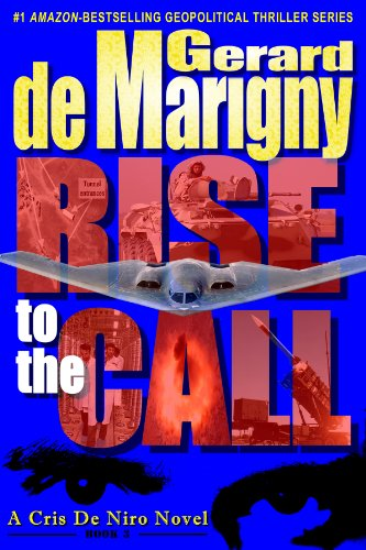 Rise to the Call (Cris De Niro, Book 3)