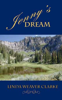 Jenny's Dream: A Family Saga in Bear Lake, Idaho